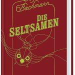 Jetzt auf Deutsch: Die Seltsamen von Stefan Bachmann