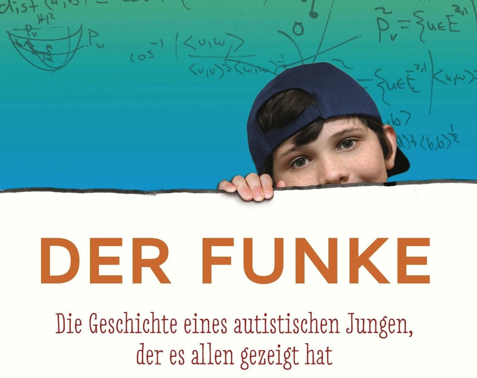 Kristine Barnett: Der Funke – Die Geschichte eines autistischen Jungen, der es allen gezeigt hat