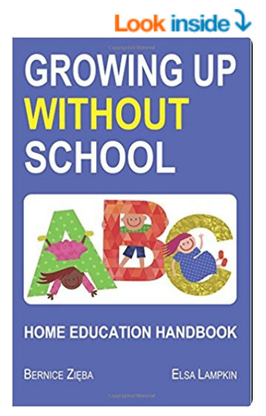 Growing Up Without School, Handbook of Home Education, Bernice Zieba